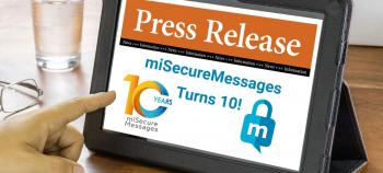 10 Year Anniversary Logo for miSecureMessages is displayed on a tablet.